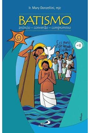 Batismo - Anúncio, Conversão, Compromisso - Ir. Mary Donzellini | Nisrs.org