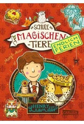 Henry Und Leander - Die Schule Der Magischen Tiere - Endlich Ferien. Band Vol. 3 - Auer,Margit | Tagrny.org