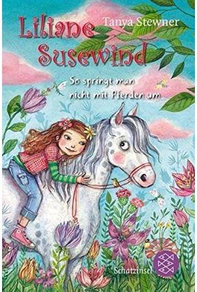 Liliane Susewind - So Springt Man Nicht Mit Pferden Um - Stewner,Tanya   Nisrs.org