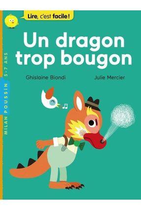 Un Dragon Trop Bougon - Biondi,Ghislaine Biondi,Ghislaine   Tagrny.org