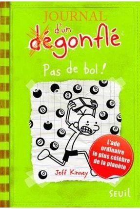 Journal D'un Dégonflé, Vol. 8 - Pas De Bol! - Kinney,Jeff Kinney,Jeff pdf epub