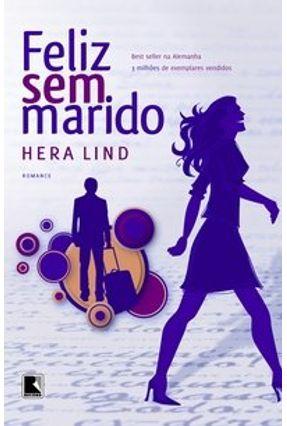Feliz Sem Marido - Lind,Hera | Tagrny.org