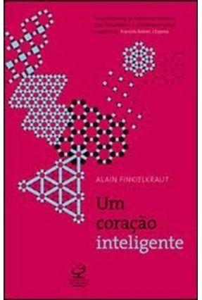 Um Coração Inteligente - Finkielkraut,Alain pdf epub
