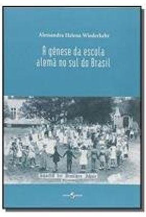 GENESE DA ESCOLA ALEMA NO SUL DO BRASIL, A - INSUL
