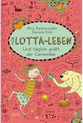 Mein Lotta-Leben Vol. 7 - Und Täglich Grüßt Der Camembär - Pantermüller,Alice Pantermüller,Alice | Tagrny.org