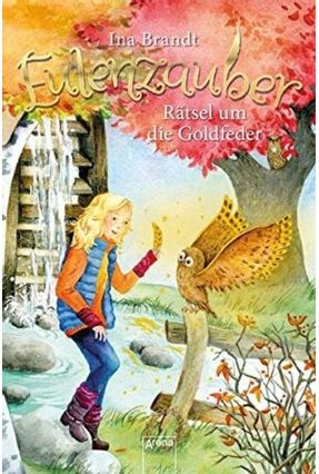 Eulenzauber Vol. 5 - Rätsel Um Die Goldfeder - Brandt,Ina   Hoshan.org