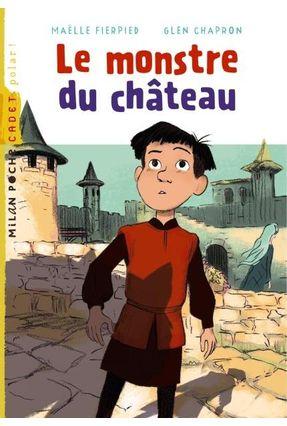 Monstre Du Château (Le) - Fierpied,Maëlle | Tagrny.org