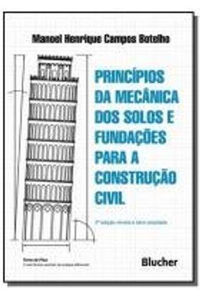 Princípios da Mecânica Dos Solos e Fundações Para A Construção Civil - 2ª Ed. 2016