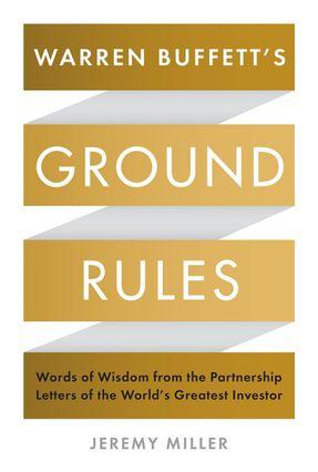 Warren Buffett's Ground Rules - Miller,Jeremy | Hoshan.org