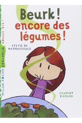 Beurk ! Encore Des Légumes ! - Laurent Richard   Tagrny.org