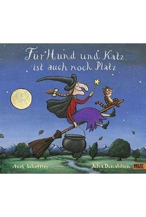 Für Hund Und Katz Ist Auch Noch Platz - Vierfarbiges Bilderbuch - Donaldson,Julia Scheffler,Axel   Hoshan.org