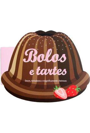 Bolos e Tartes - Doces, Tentadores e Magnificamente Cheirosos - Gouveia,Rita | Nisrs.org