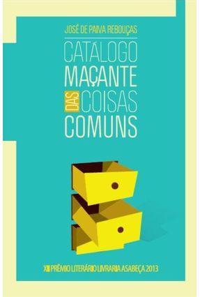 Catálogo Maçante Das Coisas Comuns - Rebouças,José De Paiva | Hoshan.org