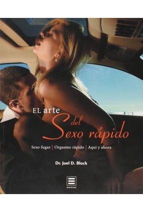 Arte Del Sexo Rapido - Block,Joel D. | Hoshan.org