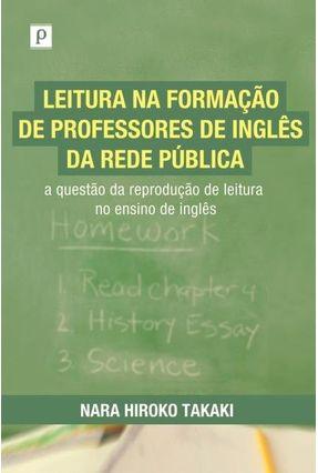 Leitura na Formação de Professores de Inglês na Rede Pública - Takaki,Nara Hiroko | Tagrny.org