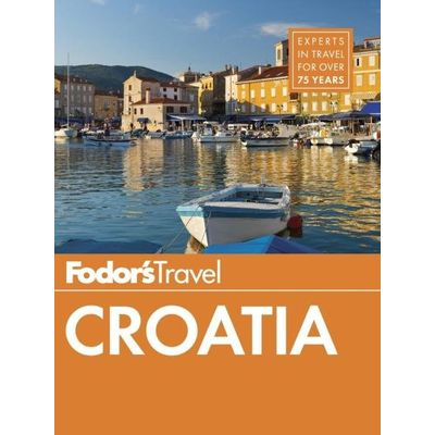 Fodor's Croatia - With A Side Trip To Montenegro