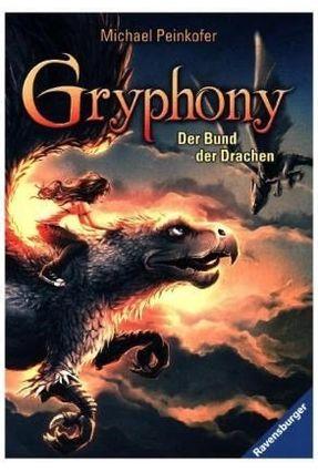 Gryphony - Band 2 - Der Bund Der Drachen - Peinkofer,Michael | Hoshan.org