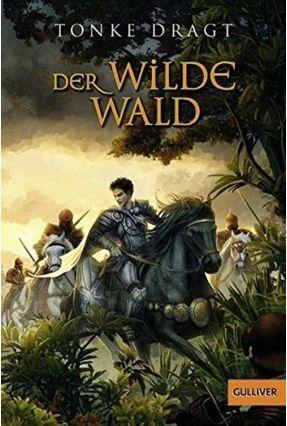 Der Wilde Wald - Abenteuer-Roman (Gulliver) - Dragt,Tonke | Hoshan.org