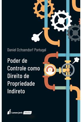 Poder De Controle Como Direito De Propriedade Indireto - Ochsednorf Portugal ,Daniel pdf epub