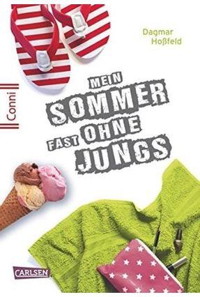 Mein Sommer Fast Ohne Jungs - Conni 15, Band 2 - Hoßfeld,Dagmar   Tagrny.org