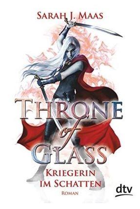 Throne Of Glass 2 - Kriegerin Im Schatten - Roman - Maas,Sarah J. Maas,Sarah J. pdf epub