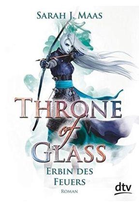 Throne Of Glass 3 - Erbin Des Feuers - Roman - Maas,Sarah J. Maas,Sarah J. | Hoshan.org