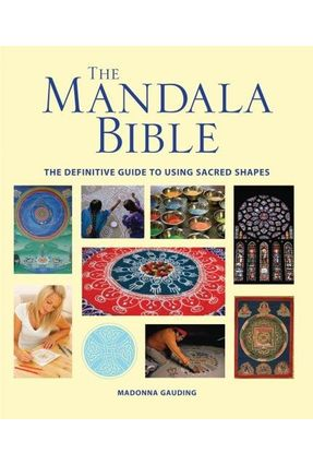 The Mandala Bible - The Definitive Guide To Using Sacred Shapes - Gauding,Madonna   Hoshan.org