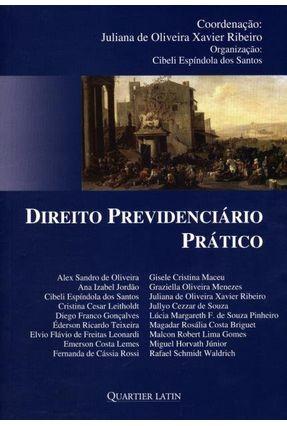 Direito Previdenciário Prático - Ribeiro,Juliana de Oliveira Xavier | Hoshan.org