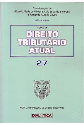 Direito Tributário Atual - 27 - Zilveti,Fernando Aurelio Schoueri,Luis Eduardo Oliveira,Ricardo Mariz de | Hoshan.org