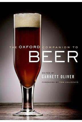 The Oxford Companion To Beer - Oliver,Garrett | Hoshan.org