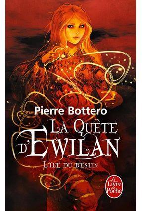 L'île Du Destin - La Quête D'ewilan, Tome 3 - Bottero,Pierre | Hoshan.org