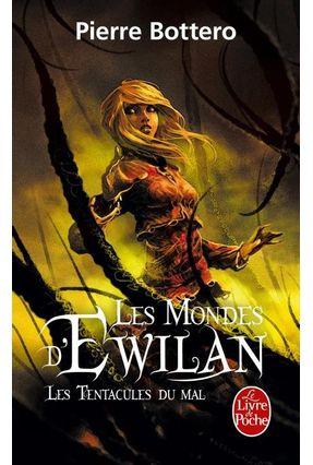 Les Tentacules Du Mal - Les Mondes D'ewilan, Tome 3 - Bottero,Pierre | Hoshan.org
