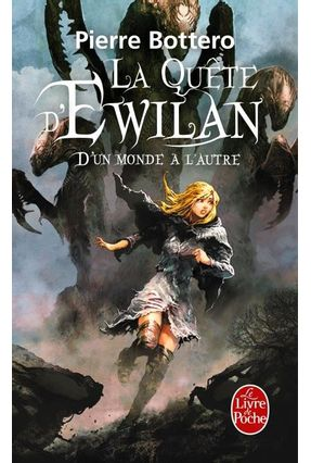 D'un Monde À L'autre - La Quête D'ewilan, Tome 1 - Bottero,Pierre | Tagrny.org