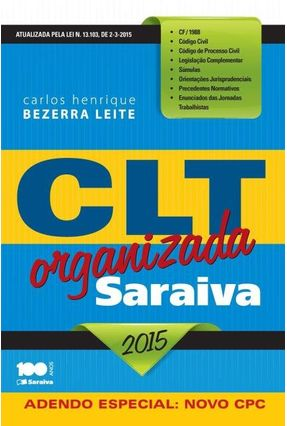 CLT Organizada - Saraiva 2015 - Leite,Carlos Henrique Bezerra | Tagrny.org