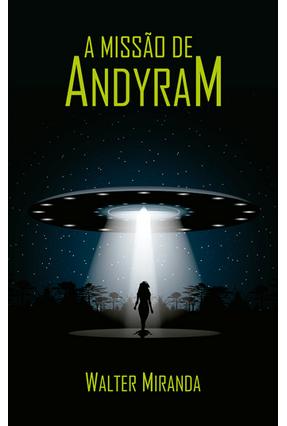 A Missão de Andyram - Miranda,Walter pdf epub