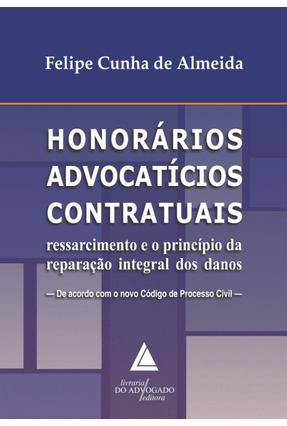 Honorários Advocatícios Contratuais - Almeida,Felipe Cunha De Almeida,Felipe Cunha De | Tagrny.org