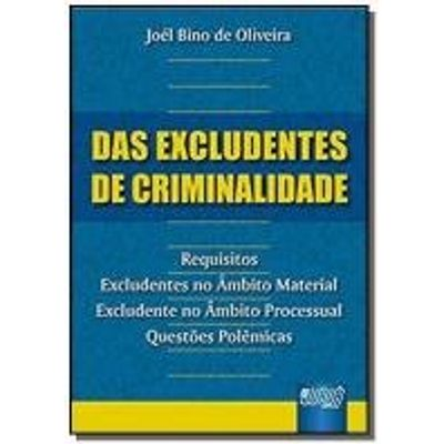 EXCLUDENTES DE CRIMINALIDADE, DAS - REQUISITOS - E