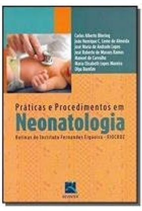 Praticas E Procedimentos Em Neonatologia