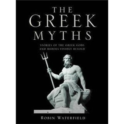 The Greek Myths - Stories Of The Greek Gods And Heroes Vividly Retold