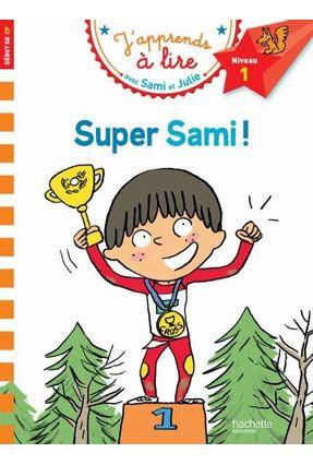 J'apprends à lire avec Sami et Julie - CP Niveau 1 - Super Sami! - Lesbre,Laurence Bonté,Thérèse | Hoshan.org