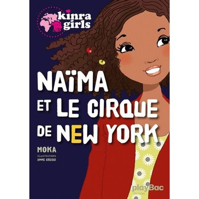 Kinra Girls - Naïma Et Le Cirque De New York