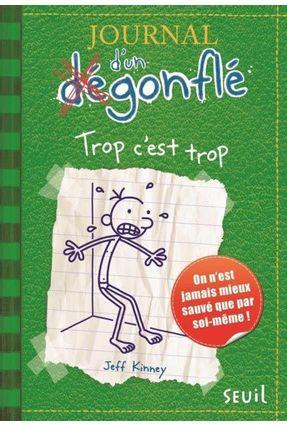Journal D'un Dégonflé, Vol. 3. Trop C'est Trop - Kinney,Jeff Kinney,Jeff | Hoshan.org