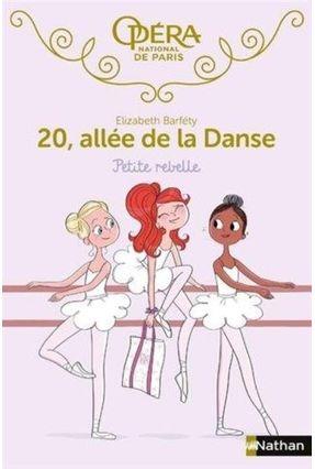 20, Allée De La Danse, Vol. 4. Petite Rebelle - Barféty,Elizabeth | Hoshan.org