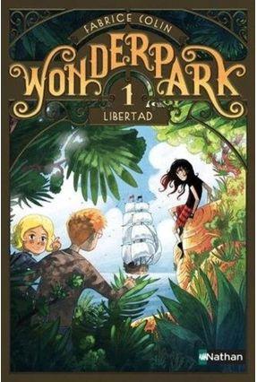Wonderpark, Vol. 1. Libertad - Colin,Fabrice | Tagrny.org