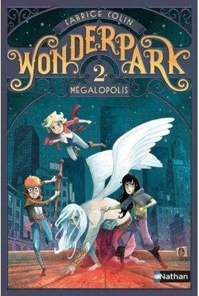 Wonderpark, Vol. 2. Mégalopolis - Colin,Fabrice | Tagrny.org