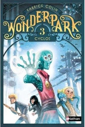 Wonderpark, Vol. 3. Cyclos - Colin,Fabrice | Tagrny.org