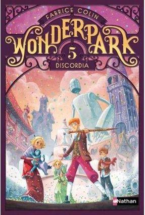 Wonderpark, Vol. 5. Discordia - Colin,Fabrice Colin,Fabrice   Tagrny.org
