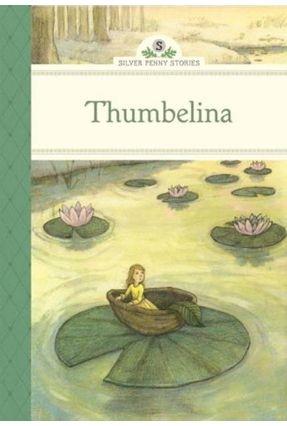 Thumbelina - Silver Penny Stories - Olmstead,Kathleen pdf epub