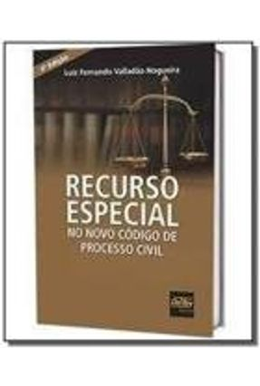 RECURSO ESPECIAL NO NOVO COD.DE PROC.CIVIL-04ED/17