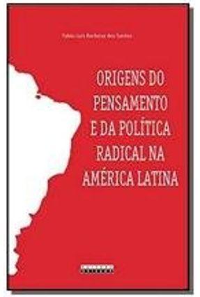 ORIGENS DO PENSAMENTO E DA POLITICA RADICAL NA AME